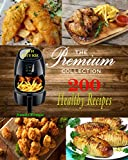 AIR FRYER: The Premium Collection of 200 Healthy Air Fryer  Recipes