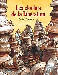 Les cloches de la Libération