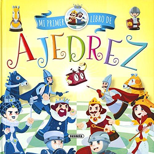 Mi primer libro de ajedrez (Mi primer ajedrez) por Susaeta Ediciones S A