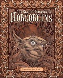 The Secret History of Hobgoblins: Or, the Liber Mysteriorum Domesticorum