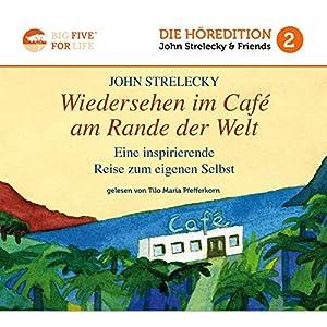 Wiedersehen im Café am Rande der Welt: Eine inspirierende Reise zum eigenen Selbst: Big Five for Life 2