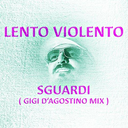 Sguardi (Gigi D'Agostino Mix)