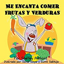 Me Encanta Comer Frutas y Verduras (Spanish Bedtime Collection)