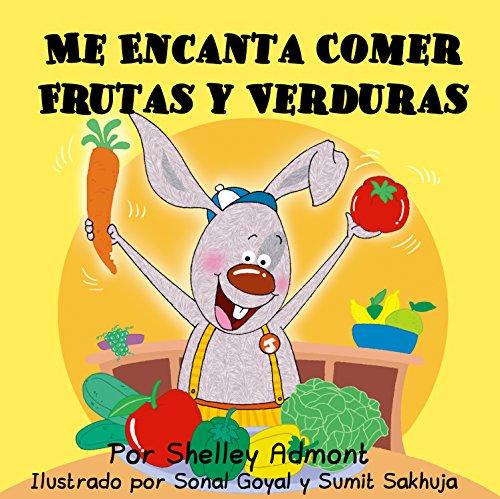Me Encanta Comer Frutas y Verduras (Spanish Bedtime Collection) por Shelley Admont
