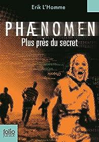 Phaenomen, Tome 2 : Plus près du secret par Erik L'Homme