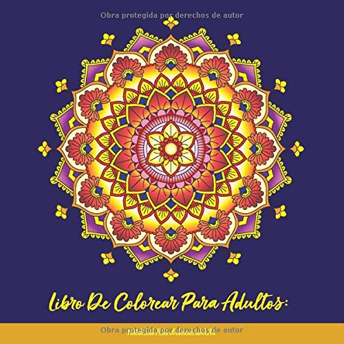 Libro De Colorear Para Adultos: Mandalas Para Colorear Adultos:: Relajantes Libros Para Colorear Para Adultos Con Mandalas Fantástico