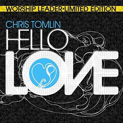 Hello Love (Worship Leader's Edition) (2 Disc Set) by Chris Tomlin (2008-09-02)