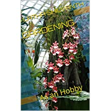 GARDENING: As an Hobby (English Edition)