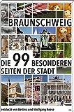 Braunschweig: Die 99 besonderen Seiten der Stadt