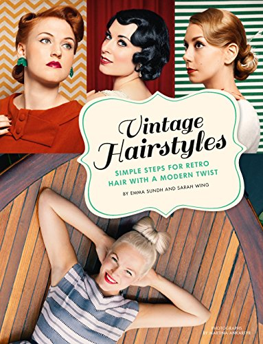 Vintage Hairstyles: Simple Steps for Retro Hair with a Modern Twist (English Edition) (Roll Cosmetic)
