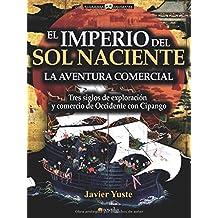 El Imperio del Sol Naciente: (Versión sin solapas) (Historia Incógnita)