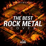 The Best Rock Metal Cover (Instrumental)