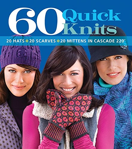 Free Knitting Patterns Hats (60 Quick Knits in Cascade 220: 20 Hats, 20 Scarves, 20 Mittens (60 Quick Knits Collection))