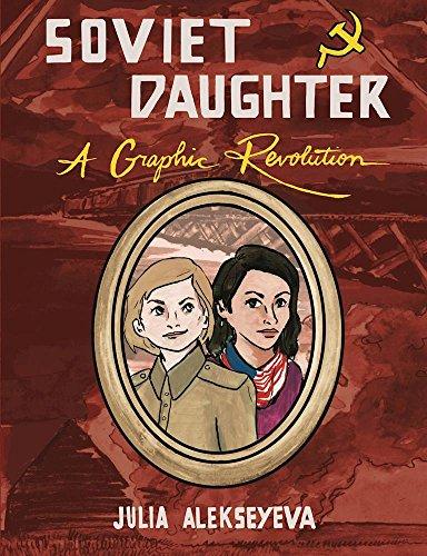 Soviet Daughter: A Graphic Revolution (Graphic Novel) por Julia Alekseyeva