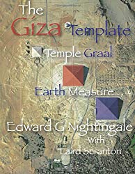 The Giza Template: Temple Graal Earth Measure: Volume 1
