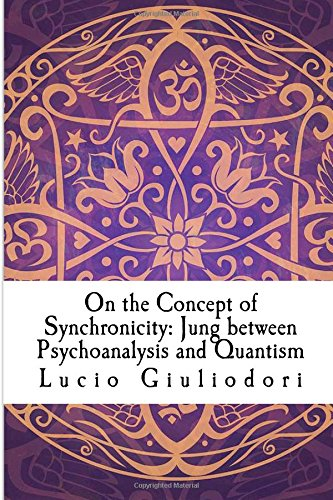 On the Concept of Synchronicity: Jung between Psychoanalysis and Quantism por Lucio Giuliodori