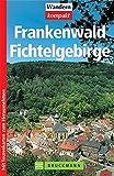 Frankenwald/Fichtelgebirge (Wandern kompakt) - Tassilo Wengel