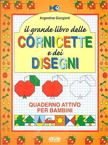 Il grande libro delle cornicette e dei disegni