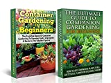 Gardening Box Set #2: Container Gardening For Beginners + Ultimate Guide to Companion Gardening for Beginners (Container Gardening, Gardening, Container ... Gardening for Beginners) (English Edition)