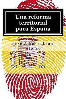 Una reforma territorial para España de [Alonso, José Alberto León]