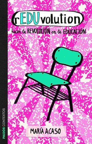 rEDUvolution: Hacer la revolución en la educación (Contextos)