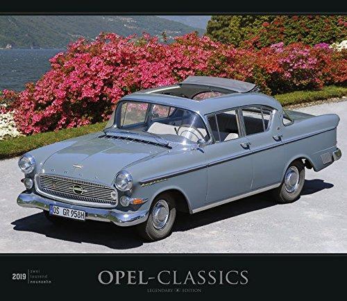 Opel-Classics 2019 - Oldtimer - Bildkalender (33,5 x 29) - Autokalender - Technikkalender - Fahrzeuge