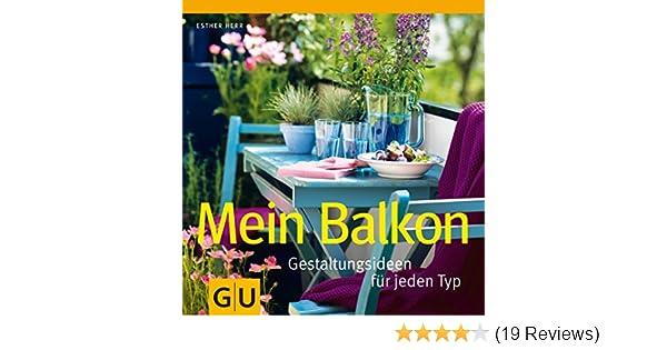 Mein Balkon Gestaltungsideen Für Jeden Typ Gu Garten Extra Amazon