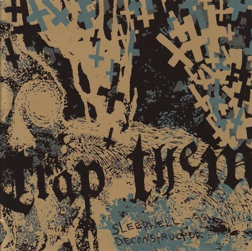 Sleepwell Deconstructor by Trap Them (2007-04-02)