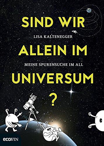 Sind wir allein im Universum?: Meine Spurensuche im All (German Edition)