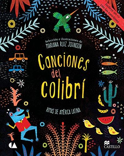Canciones del Colibrí. Rimas de América Latina (Amarilla) por Mariana Ruiz Johnson