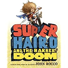Super Hair-o and the Barber of Doom by John Rocco (2013-05-21)