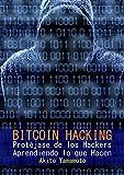 Bitcoin Hacking: Protéjase de los Hackers Aprendiendo lo que Hacen (Criptomoneda nº 3)