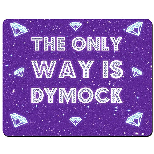 the-only-way-is-dymock-premium-mouse-mat-5mm-thick