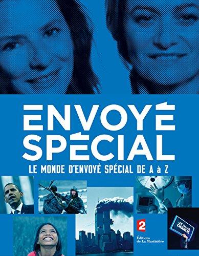Envoyé Spécial : Le monde d'Envoyé Spécial de A à Z par Françoise Joly