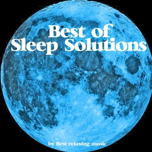 Best of Sleep Solutions - Music for Relaxation