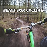 Beats for Cycling (The Hottest Music for Mountainbiking and Outdoors)