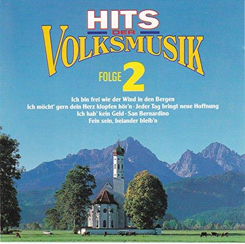 Hits der Volksmusik Folge 2 (feat. Ich bin frei wie der Wind in den Bergen, Ich möchte' gern dein Herz klopfen hör'n a.m.m.)