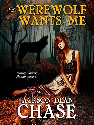 The Werewolf Wants Me: Beastly Hunger, Human Desire (Young Adult Horror Book 2) (English Edition) (Halloween Forest Of Dean)