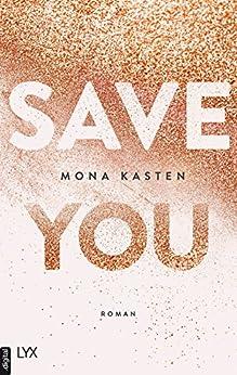 Save You (Maxton Hall Reihe 2) von [Kasten, Mona]