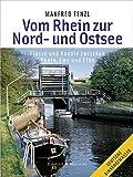 Vom Rhein zur Nord- und Ostsee: Flüsse und Kanäle zwischen Rhein, Ems und Elbe - Manfred Fenzl