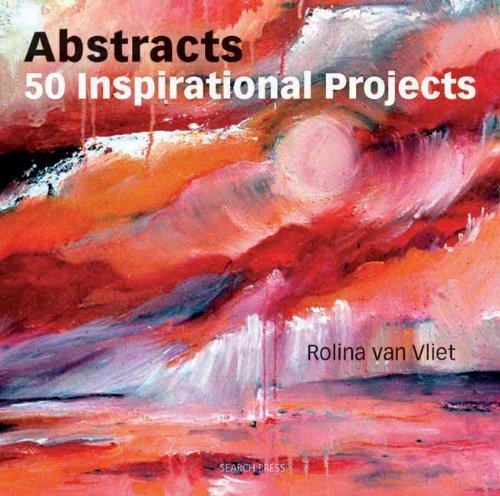 Abstracts: 50 Inspirational Projects by Rolina Van Vliet (20-Jun-2011) Paperback