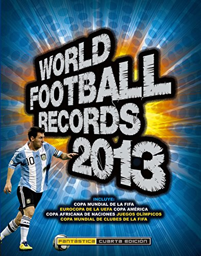 World Football Records 2013 (Libros ilustrados) por Varios autores