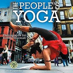 People's Yoga 2019 Wall Calendar: Photographs by Robert Sturman