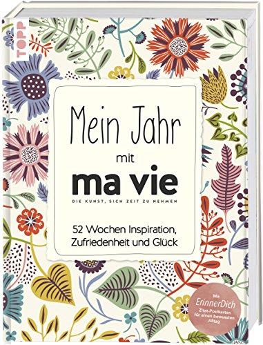 Buchcover Mein Jahr mit ma vie - Die Kunst, sich Zeit zu nehmen: 52 Wochen Inspiration, Zufriedenheit und Glück. Immerwährender Kalender mit ErinnerDich Zitat-Postkarten für einen bewussten Alltag