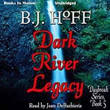 Dark River Legacy: Daybreak Series, Book 5