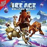 Ice Age 5 - Kollision voraus! - Das Original-Hörspiel zum Kinofilm