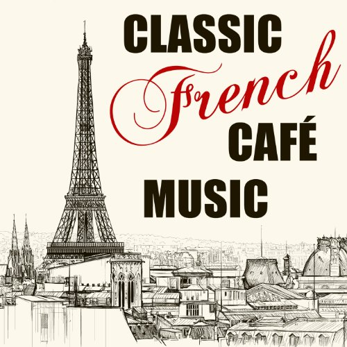 Classic French Café Music: The...