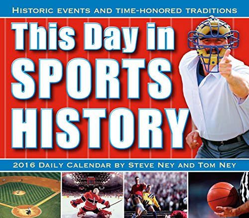 This Day in Sports History 2016 Boxed/Daily Calendar by Steve & Ney, Tom Ney (2015-07-25) 2015 Boxed Daily Calendar