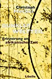 Dunkler Weltteil: Erinnerung an afrikanische Zeit - Christoph Meckel