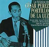 César Portillo de la Luz, la Musicade